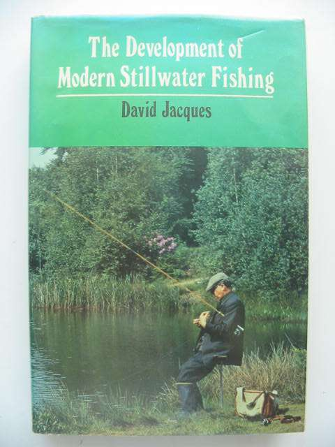 Photo of THE DEVELOPMENT OF MODERN STILLWATER FISHING written by Jacques, David published by Adam & Charles Black (STOCK CODE: 821893)  for sale by Stella & Rose's Books