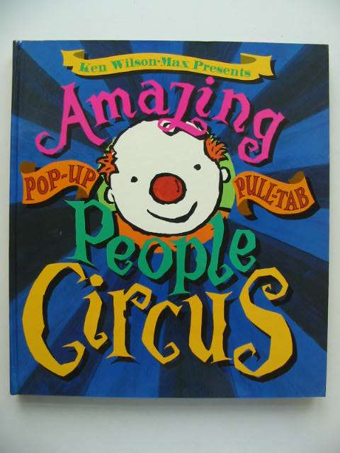 Photo of THE AMAZING PEOPLE CIRCUS written by Wilson-Max, Ken illustrated by Wilson-Max, Ken published by David Bennett Books Ltd. (STOCK CODE: 822513)  for sale by Stella & Rose's Books