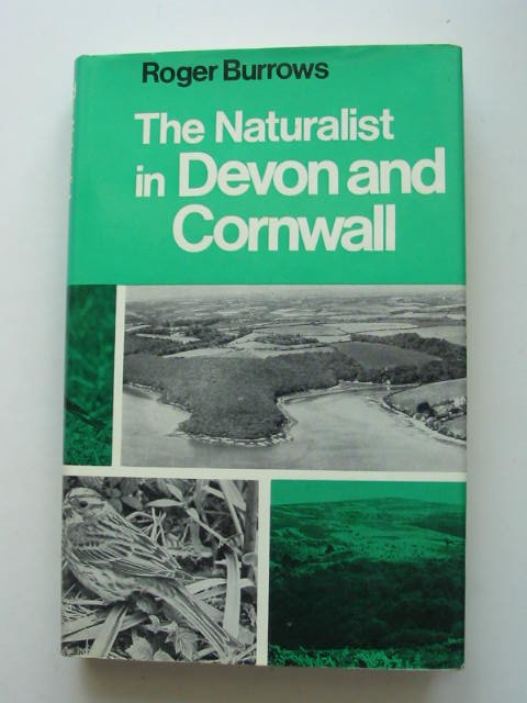 Photo of THE NATURALIST IN DEVON AND CORNWALL written by Burrows, Roger published by David & Charles (STOCK CODE: 822562)  for sale by Stella & Rose's Books