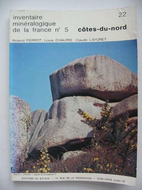 Photo of INVENTAIRE MINERALOGIQUE DE LA FRANCE No. 5 COTES-DU-NORD written by Pierrot, Roland Chauris, Louis Laforet, Claude published by Editions Du B.R.G.M. (STOCK CODE: 822614)  for sale by Stella & Rose's Books