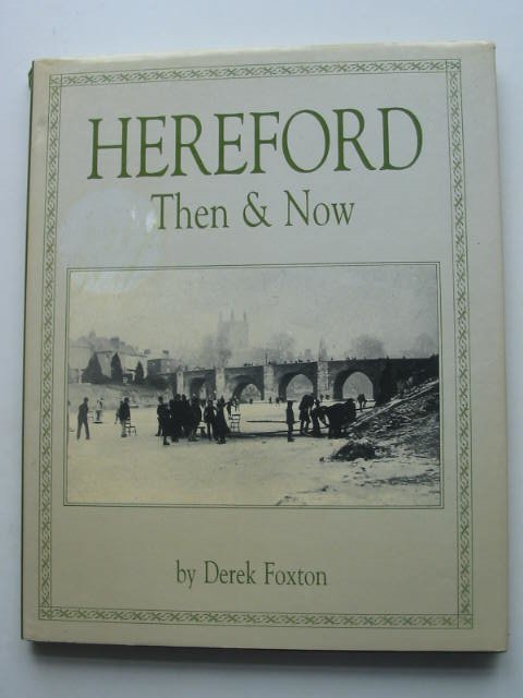 Photo of HEREFORD THEN & NOW written by Foxton, Derek published by Derek Foxton (STOCK CODE: 822709)  for sale by Stella & Rose's Books