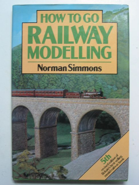 Photo of HOW TO GO RAILWAY MODELLING written by Simmons, Norman published by Patrick Stephens Limited (STOCK CODE: 823314)  for sale by Stella & Rose's Books