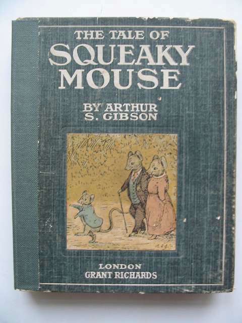Photo of THE TALE OF SQUEAKY MOUSE written by Gibson, Arthur S. illustrated by Gibson, Arthur S. published by Grant Richards (STOCK CODE: 823374)  for sale by Stella & Rose's Books