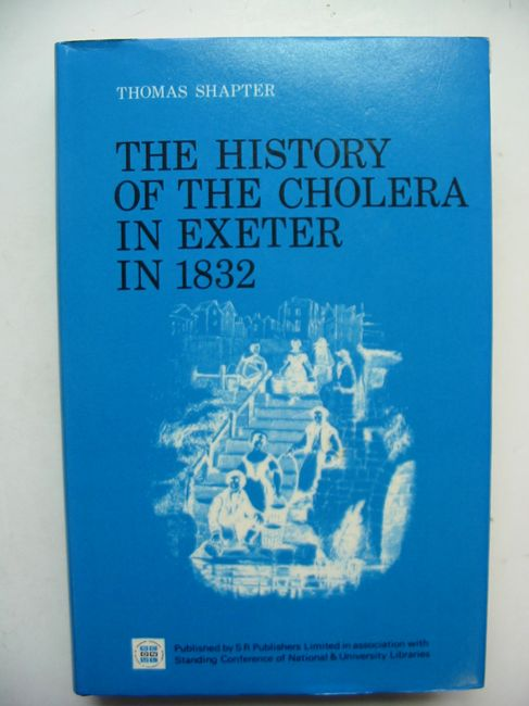 Photo of THE HISTORY OF THE CHOLERA IN EXETER IN 1832- Stock Number: 823654