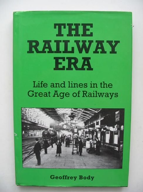Photo of THE RAILWAY ERA written by Body, Geoffrey published by Silver Link Publishing (STOCK CODE: 823795)  for sale by Stella & Rose's Books