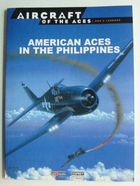 Photo of AMERICAN ACES IN THE PHILIPPINES written by Tillmann, Barrett Stanaway, John published by Osprey Aviation, Delprado Publishers (STOCK CODE: 824363)  for sale by Stella & Rose's Books