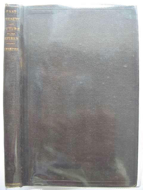Photo of THE PAST, PRESENT AND FUTURE OF THE REPUBLIC written by De Lamartine, Alphonse published by Harper & Bros (STOCK CODE: 984638)  for sale by Stella & Rose's Books