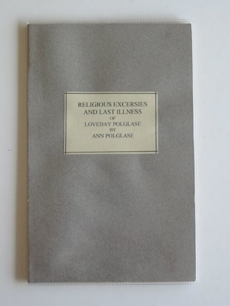 Photo of SOME ACCOUNT OF THE RELIGIOUS EXERCISES AND LAST ILLNESS OF LOVEDAY POLGLASE written by Polglase, Loveday Polglase, Ann (STOCK CODE: 986024)  for sale by Stella & Rose's Books