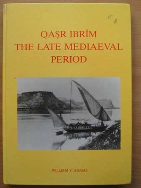 Photo of QASR IBRIM THE LATE MEDIAEVAL PERIOD written by Adams, William Y. published by Egypt Exploration Society (STOCK CODE: 988392)  for sale by Stella & Rose's Books