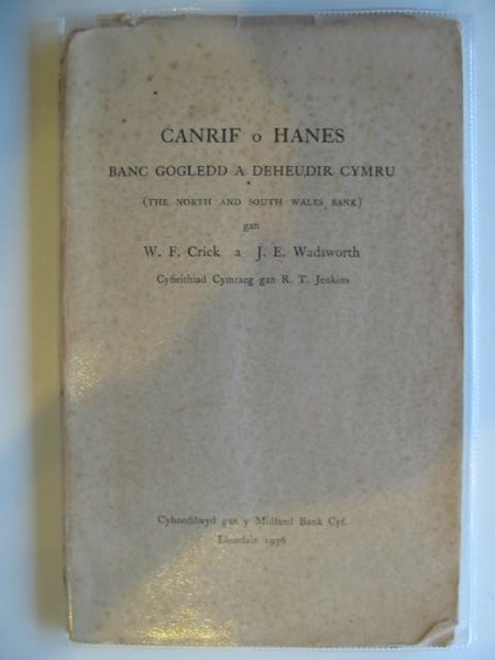 Photo of CANRIF O HANES BANC GOGLEDD A DEHEUDIR CYMRU written by Crick, W.F. Wadsworth, J.E. published by Midland Bank (STOCK CODE: 988536)  for sale by Stella & Rose's Books