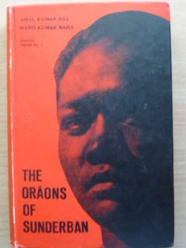 Photo of THE ORAONS OF SUNDERBAN written by Das, Amal Kumar Raha, Manis Kumar published by Government Of West Bengal (STOCK CODE: 989042)  for sale by Stella & Rose's Books