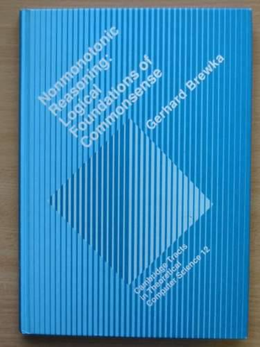 Photo of NONMONOTONIC REASONING LOGICAL FOUNDATIONS OF COMMONSENSE written by Brewka, Gerhard published by Cambridge University Press (STOCK CODE: 989089)  for sale by Stella & Rose's Books