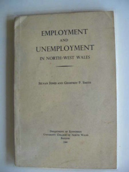 Photo of EMPLOYMENT AND UNEMPLOYMENT IN NORTH-WEST WALES written by Jones, Silvan<br />Smith, Geoffrey P. published by University College of North Wales (STOCK CODE: 990267)  for sale by Stella & Rose's Books