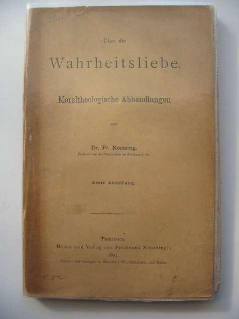 Photo of UBER DIE WAHRHEITSLIEBE MORALTHEOLOGISCHE ABHANDLUNGEN written by Koessing, Fr. published by Ferdinand Schoningh (STOCK CODE: 990323)  for sale by Stella & Rose's Books