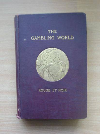 Photo of THE GAMBLING WORLD written by Rouge Et Noir, published by Hutchinson & Co. (STOCK CODE: 990429)  for sale by Stella & Rose's Books