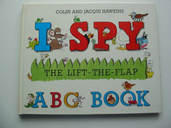 Photo of I SPY THE LIFT-THE-FLAP ABC BOOK written by Hawkins, Colin Hawkins, Jacqui illustrated by Hawkins, Colin Hawkins, Jacqui published by Walker Books (STOCK CODE: 991287)  for sale by Stella & Rose's Books