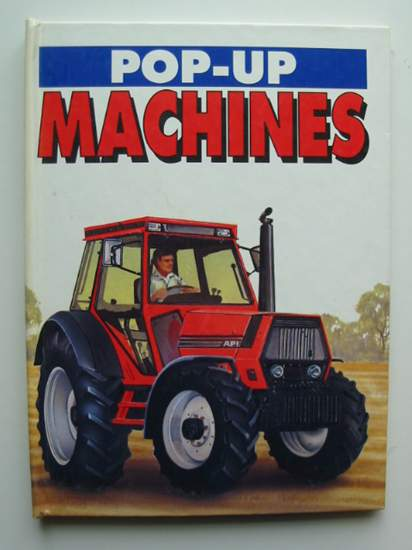 Photo of POP-UP MACHINES written by Malam, John illustrated by Everitt-Stewart, Andy<br />Mutimer, Ray<br />Moseley, Keith published by World International Publishing Limited. (STOCK CODE: 991667)  for sale by Stella & Rose's Books